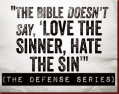 the-bible-doesnt-say-love-the-sinner-hate-the-sin-300x225_thumb[1]